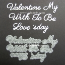 BRITANNIA DIES - VALENTINES MY WITH TO BE LOVE S'DAY -  WORD SET- 021