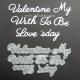 BRITANNIA DIES - VALENTINE MY WITH TO BE LOVE S'DAY -  WORD SET- 021