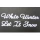 Let It Snow White Winter